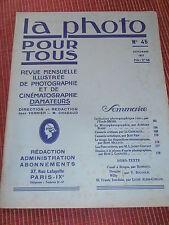 REVUE LA PHOTO POUR TOUS - REVUE D'ART N 45  année 1927 ( ref 48 )