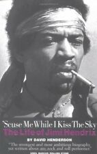 'Scuse Me While I Kiss the Sky: The Life of Jimi Hendrix By David Henderson