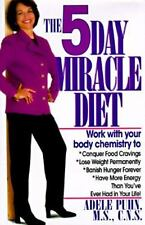 The 5-Day Miracle Diet: Conquer Food Cravings, Lose Weight, and Feel Better T...