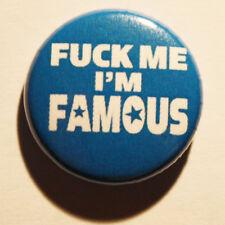 Fuck Me I 'm Famous Button/badge Fun Girls Boys Rockstar pin Star