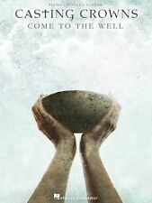 Casting Crowns Come to the Well Sheet Music Piano Vocal Guitar Book 000307346