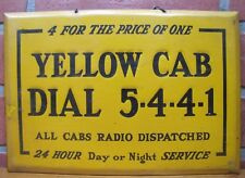 Orig Old YELLOW CAB Sign All Cabs Radio Dispatched 24 Hour Day or Night Service