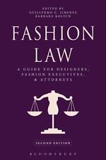 Fashion Law : A Guide for Designers, Fashion Executives, and Attorneys by Guille