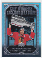 20/21 TIM HORTONS..DUNCAN KEITH..CUP WINNERS..# CW-7..BLACKHAWKS..COMBINED SHIP