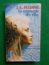 LE CREPUSCULE DES ELFES JEAN LOUIS FETJAINE  POCKET J1117 FANTASY