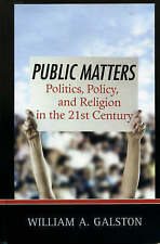 USED (VG) Public Matters: Politics, Policy, and Religion in the 21st Century