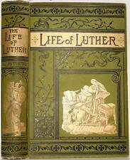 Rare 1883 The Life of Martin Luther Reformer Reformation John Calvin Protestant
