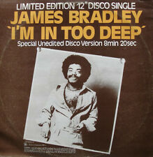 "James Bradley  ‎– I'm In Too Deep / I Can't Get Enough Of Your Lo  ,12"" vinyl ,"