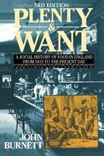 Plenty and Want : Social History of Food in England from 1815 to the Present...