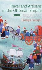 Travel and Artisans in the Ottoman Empire: Employment and Mobility in the Early