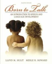 Born to Talk : An Introduction to Speech and Language Development by Lloyd M....