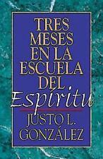 Tres Meses En La Escuela del Espiritu: By Justo L Gonzalez