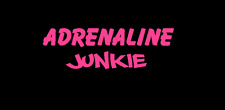 Adrenaline Junkie PINK Car Truck  Vinyl Window Decal Decals Sticker