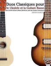 Duos Classiques Pour le Ukulele et la Guitare Basse : Pièces Faciles de Bach,...
