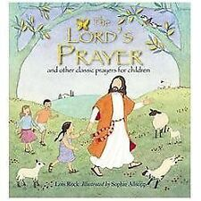 The Lord's Prayer : And Other Classic Prayers for Children by Lois Rock...