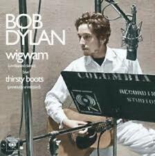 Bob Dylan, Wigwam, NEW/MINT Limited edition 7 inch vinyl single RSD 2013