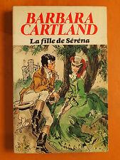 La fille de Séréna. Barbara Cartland -Roman éditions Tallandier