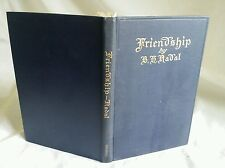 Friendship by Bernard H. Nadal (1916, 1st ed, SIGNED by the Poet) MUST SEE!!!!
