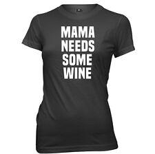 Mama Needs Some Wine Womens Ladies Funny T-Shirt