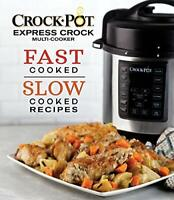 Crock-Pot Express Crock Multi-Cooker: Fast Cooked Slow Cooked Recipes by Publ…