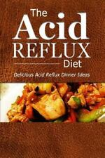 Acid Reflux Diet - Acid Reflux Dinners : Healthy Recipes to Get Rid of Acid R...