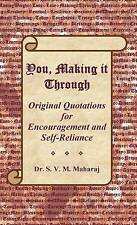 You, Making It Through: Original Quotations for Encouragement by Maharaj, Dr S V