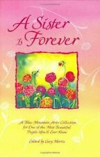 A Sister is Forever: A Blue Mountain Arts Collection for One of the Most Beautif