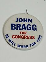 "John Bragg for congress Political Campaign Pin ""He Will Work For You!"" 2.25"" vtg"