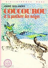 Coucourou et la panthère des neiges / DESLANDES / Bibliothèque Rose / 1. Edition