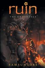 Ruin : The Ghost Isle by Samsun Lobe (2014, Paperback)