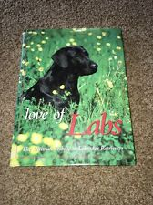 Love of Labs : The Ultimate Triibute to Labrador Retrievers by Todd R. Berger (…