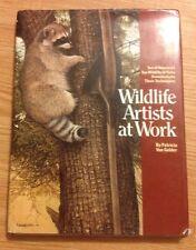 Wildlife Artists at Work by Pat Van Gelder (1982, Hardcover)