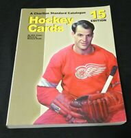 Charlton Standard Catalogue Hockey Cards 15th Edition 2005 (Second Last Edition)