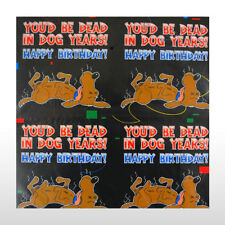 Birthday Wrapping Paper Gag Joke - In dog years you'd be DEAD