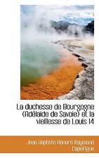 La duchesse de Bourgogne (Adélaide de Savoie) et la vieillesse de Louis 14 (Fren