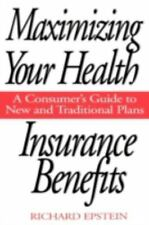 Maximizing Your Health Insurance Benefits: A Consumer's Guide to New and Traditi