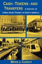 Cash, Tokens, and Transfers : A History of Urban Mass Transit in North America