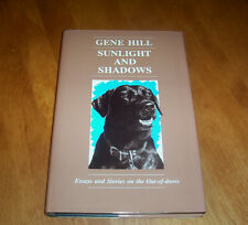 SUNLIGHT AND SHADOWS Gene Hill Hunting Fishing Waterfowl Fish Big Game Book NEW