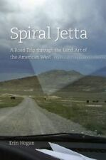 Spiral Jetta: A Road Trip through the Land Art of the American West Culture Tra