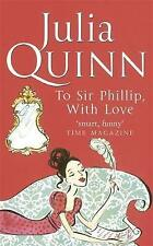 To Sir Phillip, with Love by Julia Quinn (Paperback, 2006)