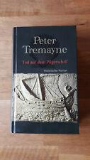 Tod auf dem Pilgerschiff von Peter Tremayne, Gebundene Ausgabe, Histor. Krimi