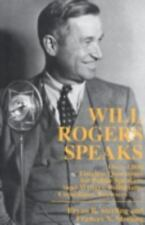 Will Rogers Speaks: Over 1000 Timeless Quotations for Public Speakers And Write