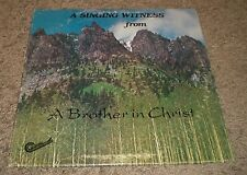 A Singing Witness From A Brother In Christ~RARE Private Christian Gospel~FAST!!!