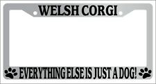 Chrome License Plate Frame Welsh Corgi Everything Else Is Just A Dog! Auto 1106