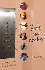 NEW Gente como nosotros: Cuentos (Atria Espanol) by Javier Valdes