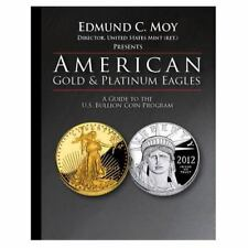 American Gold and Platinum Eagles : A Guide to the U. S. Bullion Coin...