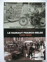 39/45 livre Le Hainaut Franco-Belge 1939-1945 D'Arras à Charleroi