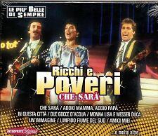 RICCHI E POVERI CD made in ITALY nuovo SIGILLATO Che sarà LE PIU BELLE DI SEMPRE