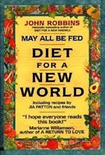 May All Be Fed Diet For A New World Tons of great recipes to lose weight healthy