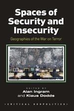 NEW - Spaces of Security and Insecurity: Geographies of the War on Terror